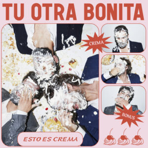 "disco ""Crema"" de Tu Otra Bonita"